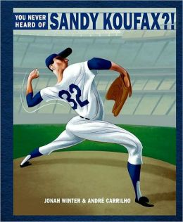 You Never Heard of Sandy Koufax?
