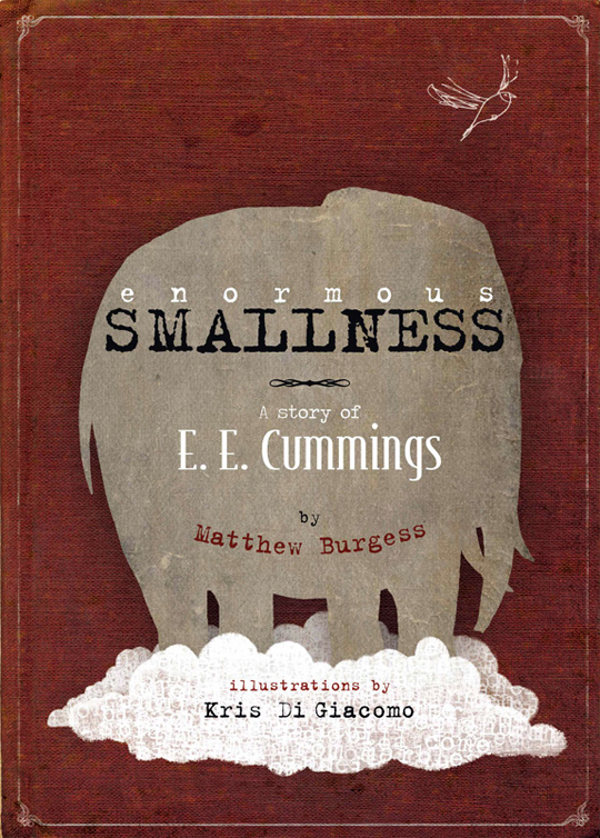Enormous Smallness: The Story of E.E. Cummings