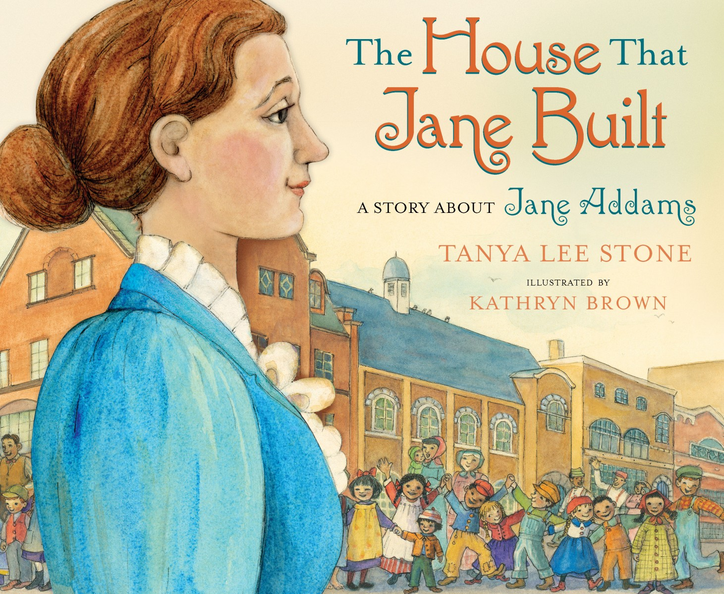 The House that Jane Built: a Story of Jane Addams