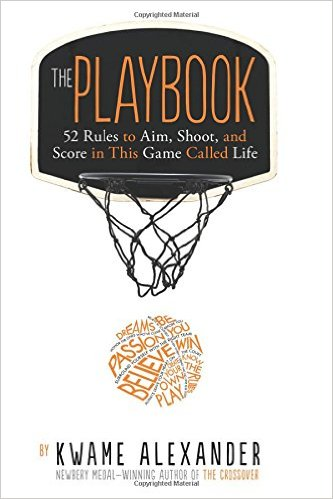 The Playbook: 52 Rules to Aim, Shoot, and Score in the Game of Life