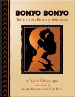 Bonyo Bonyo: The True Story of a Brave Boy from Kenya